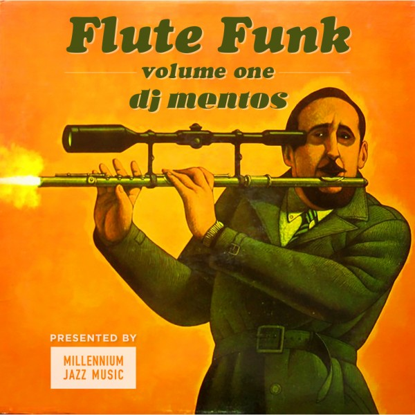Flute Funk Volume 1 by DJ Mentos